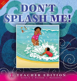 Literacy Tower - Level 2 - Fiction - Dont Splash Me! - Teacher Edition 9781776501793