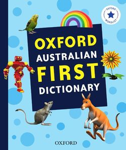 Oxford Australian First Dictionary 9780190309954