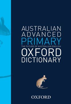 Australian Advanced Primary Oxford Dictionary 9780195577242