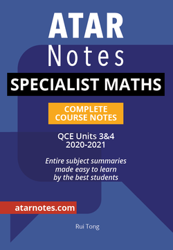 ATAR NOTES QCE SPECIALIST MATHS 3&4 COMPLETE COURSE NOTES