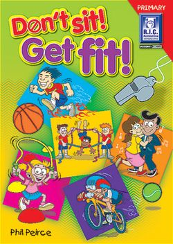 Don't Sit ! Get Fit ! Ages 5 - 12 9781741261295