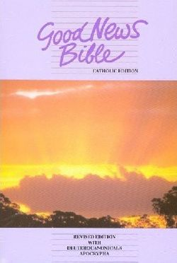 Good News Is That This Morning They >> Good News Bible Catholic Revised Edition Old New Testament