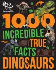 1000 Incredible But True Facts About Dinosaurs 9781474814577