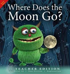 Literacy Tower - Level 18 - Non-Fiction - Where Does The Moon Go? - Teacher Edition 9781776502615