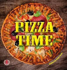 Literacy Tower - Level 3 - Non-Fiction - Pizza Time - Single 9781776500161