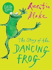 The Story of the Dancing Frog 9781781125915