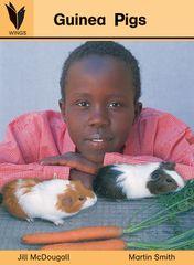 Wings - Level 2 Nonfiction - Guinea Pigs 9781863747677