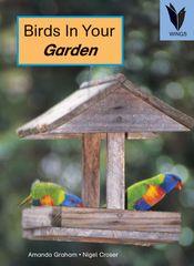 Wings - Level 19 Nonfiction - Birds In Your Garden 9781863749152