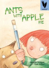 Wings - Level 18 Fiction - Ants With Apple Pie 9781863748001