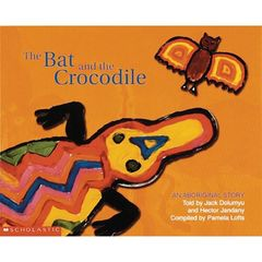 Aboriginal Story: Bat and the Crocodile 9781865046273