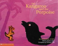 Aboriginal Story: Kangaroo and the Porpoise 9781865046297