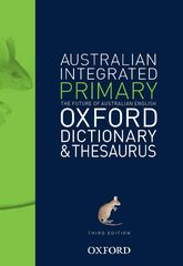 Australian Integrated Primary Oxford Dictionary And Thesaurus 9780190302689