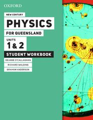 New Century Physics for Queensland Units 1 & 2 Student workbook