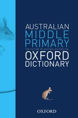 The Australian Middle Primary Oxford Dictionary 9780195551877