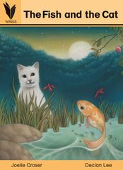 Wings Big Book ‐ Level 2 - The Fish And The Cat 9781863747325